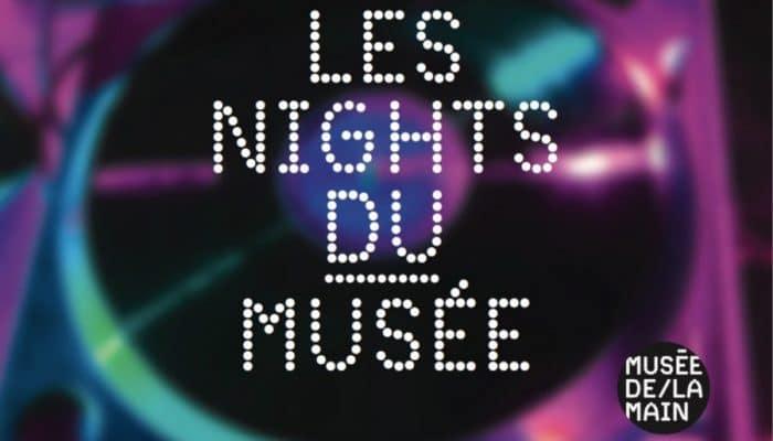 NIGHTS MUSEE DE LA MAIN